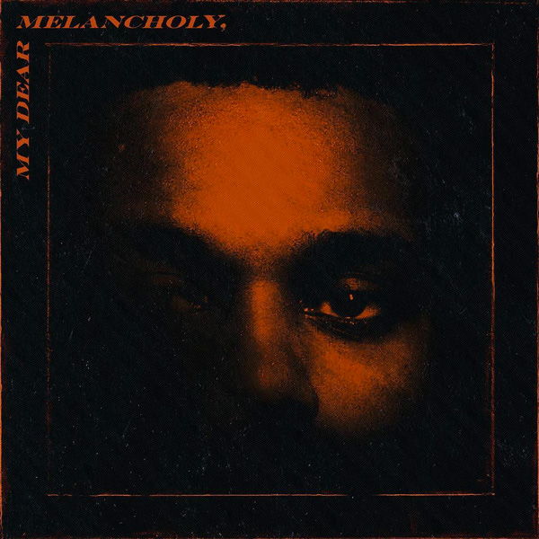 """The Weeknd reverts to his darker days in """"My Dear Melancholy,"""""""