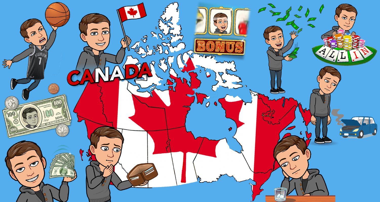 Travel to the great nation of Canada to lose all of your money and dignity.