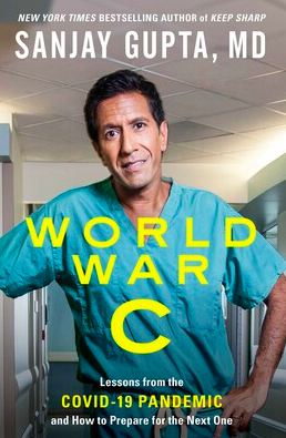 Dr. Sanjay Gupta, neurosurgeon and CNNS chief medical correspondent, pictured on the cover of his newest book, World War C